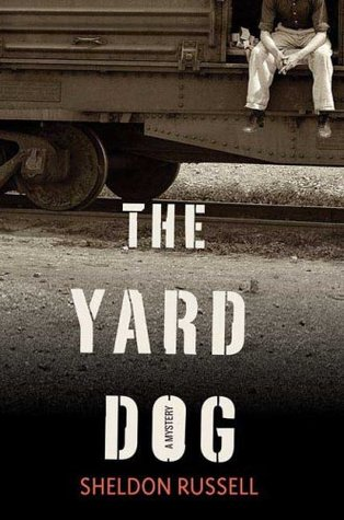 The Yard Dog by Sheldon Russell