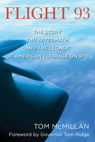 Flight 93: The Story, the Aftermath, and the Legacy of American Courage on 9/11