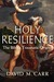 Holy Resilience by David M. Carr