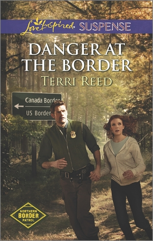 Danger at the Border by Terri Reed