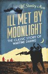 Ill Met By Moonlight (CASSELL MILITARY PAPERBACKS)