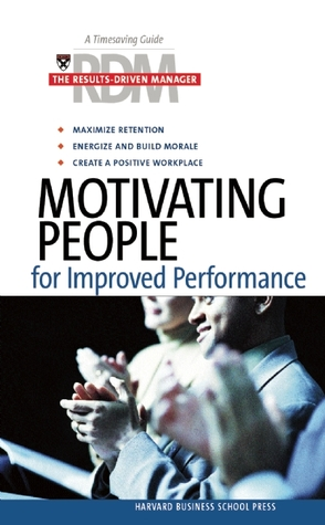 Motivating People for Improved Performance