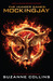 Mockingjay (The Final Book of the Hunger Games) by Suzanne Collins
