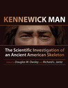 Kennewick Man: The Scientific Investigation of an Ancient American Skeleton