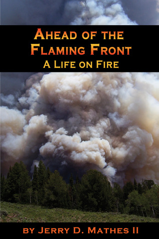 Ahead of the Flaming Front by Jerry D. Mathes