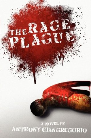 The Rage Plague by Anthony Giangregorio