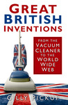 Great British Inventions: From the Vacuum Cleaner to the World Wide Web