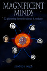 Magnificent Minds by Pendred Noyce