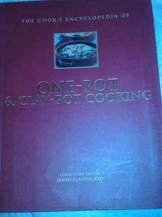Cook's Encyclopedia of One-Pot & Clay-Pot Cooking by Jenni Fleetwood