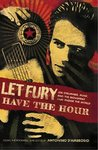 Let Fury Have the Hour: Joe Strummer, Punk, and the Movement that Shook the World