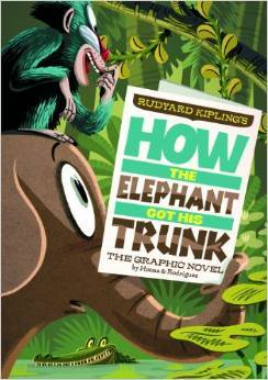 How the Elephant Got His Trunk by Blake Hoena