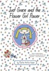 Just Grace and the Flower Girl Power (Just Grace, #8)