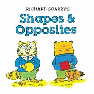 Richard Scarry's Shapes & Opposites by Richard Scarry