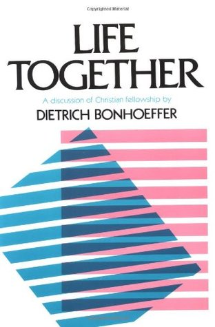 thesis of life together bonhoeffer Most explicitly in life together, but discernible throughout his published writings,  his  he does this to emphasize his thesis that bonhoeffer's writing here is.