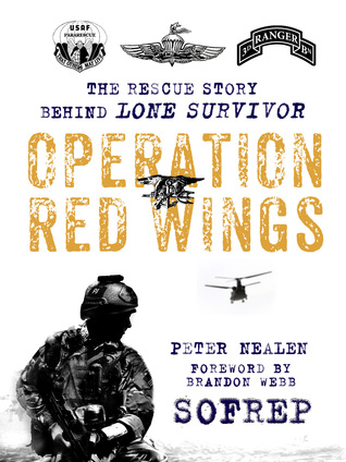 Operation Red Wings: The Rescue Story Behind Lone Survivor