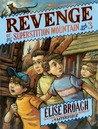 Revenge of Superstition Mountain (Missing on Superstition Mountain, #3)