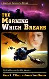 The Morning Which Breaks by Owen R. O'Neill
