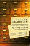 Cultural Selection: Why Some Achievements Survive The Test Of Time And Others Don't