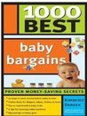 1000 Best Baby Bargains (Complete Book of Baby Bargains: 1,000+ Best Ways to Save)
