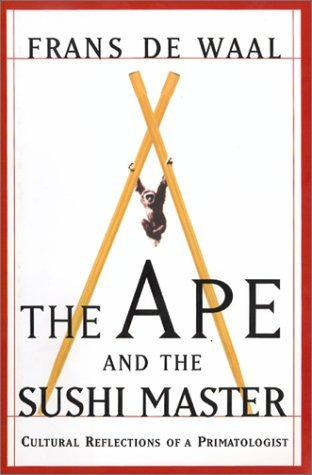 The Ape and the Sushi Master by Frans de Waal