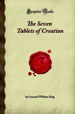 The Seven Tablets of Creation (Forgotten Books)