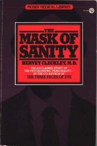 The Mask of Sanity by Hervey M. Cleckley