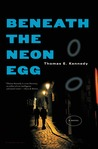Beneath the Neon Egg: A Novel