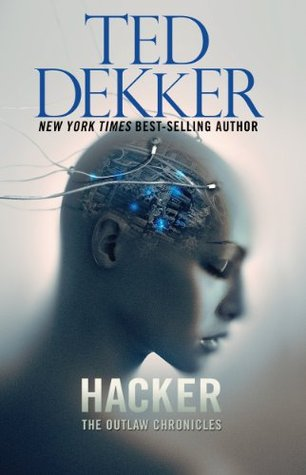 Hacker: The Outlaw Chronicles (The Outlaw Chronicles #3)