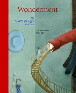 Wonderment: The Lisbeth Zwerger Collection