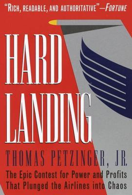 Hard Landing: The Epic Contest for Power and Profits That Plunged the Airlines into Chaos