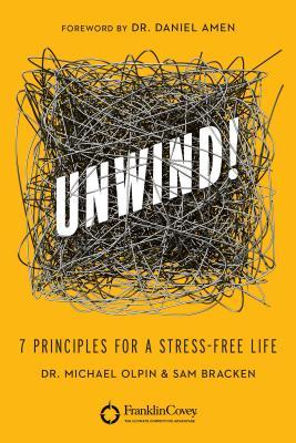 Unwind 7 principles for a stress free life by michael for Read unwind online free