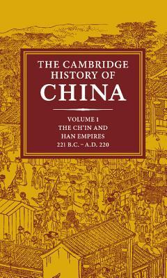 The Cambridge History of China, Volume 1 by Denis Crispin Twitchett