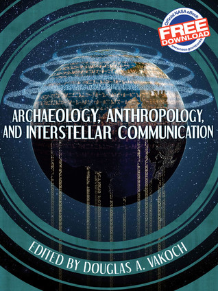Archaeology, Anthropology and Interstellar Communication