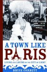 A Town Like Paris: Living and loving in the city of light