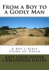 From a Boy to a Godly Man by Katy Leigh Foster