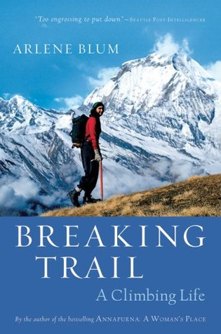 Breaking Trail by Arlene Blum