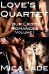 Love's Quartet: Four Erotic Romances, Vol. 1
