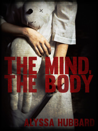 The Mind, the Body by Alyssa Hubbard