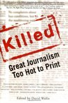 Killed: Great Journalism Too Hot to Print (Nation Books)