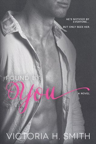 Found by You by Victoria H. Smith