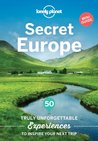 Secret Europe: 50 truly unforgettable experiences to inspire your next trip