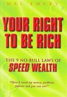 Your Right to be Rich: The 9 No-Bull Laws of Speed Wealth
