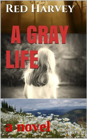 A Gray Life by Red Harvey