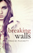 Breaking Walls by Tracie Puckett