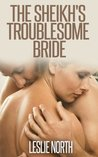 The Sheikh's Troublesome Bride (The Jawhara Sheikhs #2)