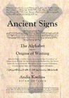 Ancient Signs: The Alphabet and the Origins of Writing