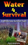 Water 4 Survival (A Wilderness Survival Topic)