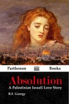 Absolution: A Palestinian Israeli Love Story