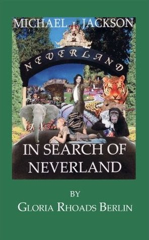 Michael Jackson: In Search Of Neverland by Gloria Rhoads ...
