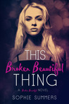 This Broken Beautiful Thing (Broken Beautiful, #1)